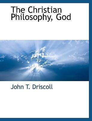 The Christian Philosophy, God