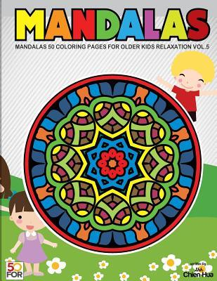 Mandalas 50 Coloring Pages for Older Kids Relaxation