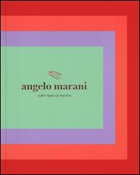 Angelo Marani. Forty years of fashion. Ediz. illustrata