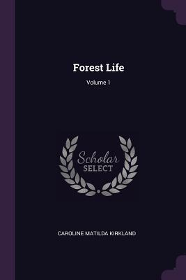 Forest Life; Volume 1