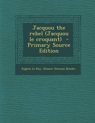 Jacquou the Rebel (Jacquou Le Croquant) - Primary Source Edition