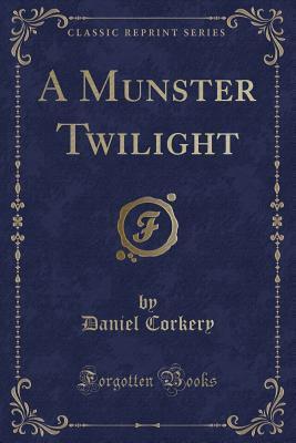 A Munster Twilight (Classic Reprint)