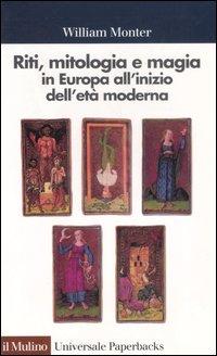 Riti, mitologia e magia in Europa all'inizio dell'età moderna