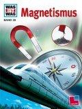 Was ist was?, Bd.39, Magnetismus