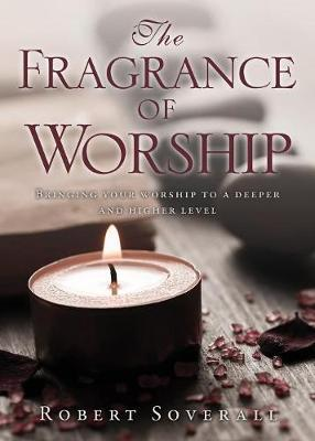 FRAGRANCE OF WORSHIP