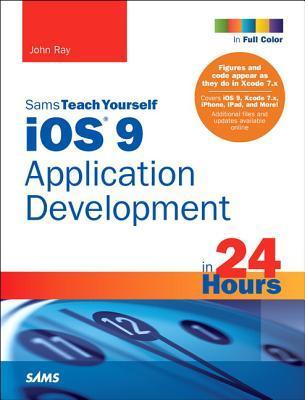 Sams Teach Yourself iOS 9 Application Development in 24 Hours
