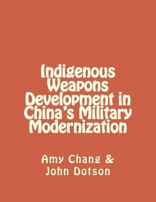 Indigenous Weapons Development in China's Military Modernization