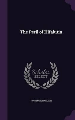 The Peril of Hifalutin