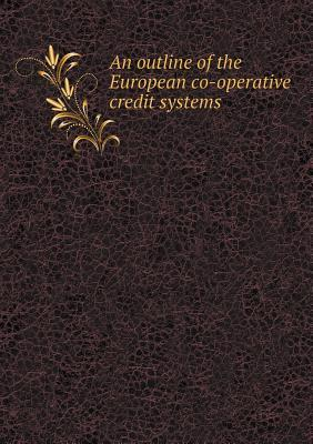 An Outline of the European Co-Operative Credit Systems