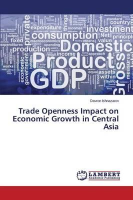 Trade Openness Impact on Economic Growth in Central Asia