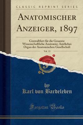 Anatomischer Anzeiger, 1897, Vol. 13
