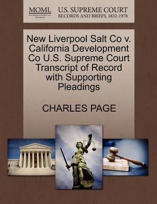 New Liverpool Salt Co V. California Development Co U.S. Supreme Court Transcript of Record with Supporting Pleadings
