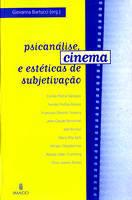 Psicanálise, Cinema e Estéticas de Subjetivação
