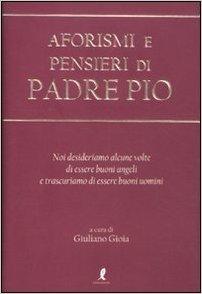 Aforismi e pensieri di Padre Pio