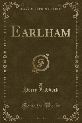 Earlham (Classic Reprint)