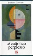 Al cattolico perplesso