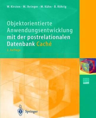 Objektorientierte Anwendungsentwicklung Mit Der Postrelationalen Datenbank Cache