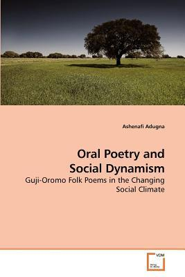 Oral Poetry and Social Dynamism