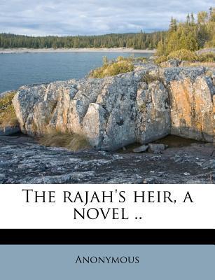 The Rajah's Heir, a Novel
