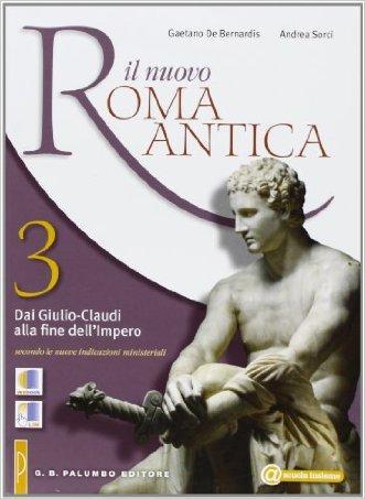 Il nuovo. Roma antica. Per le Scuole superiori