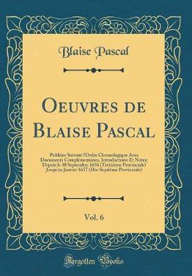 Oeuvres de Blaise Pascal, Vol. 6