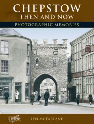 Chepstow Then and Now