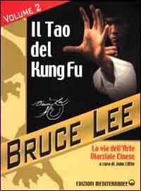 La mia Via al Jeet Kune Do / Il Tao del Kung Fu
