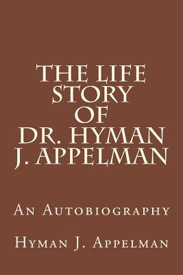 The Life Story of Dr. Hyman J. Appelman