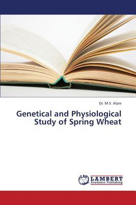 Genetical and Physiological Study of Spring Wheat