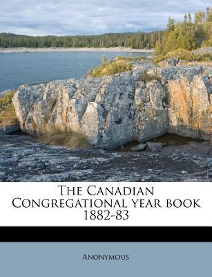 The Canadian Congregational Year Book 1882-83
