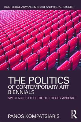 The Politics of Contemporary Art Biennials