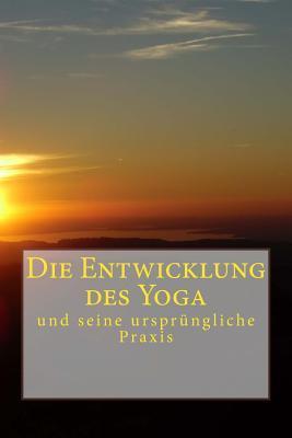 Die Entwicklung Des Yoga