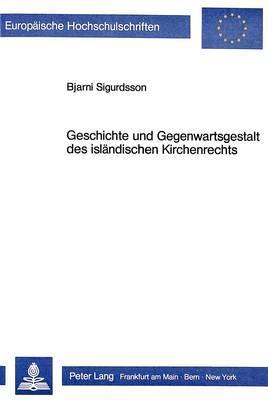 Geschichte und Gegenwartsgestalt des isländischen Kirchenrechts