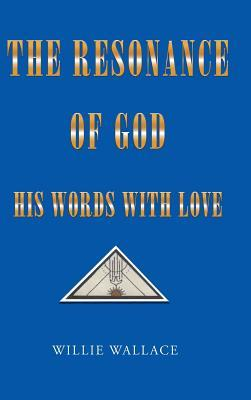 The Resonance of God, His Words with Love