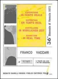 Franco Vaccari. Esposizione in tempo reale. Specimen dell'opera originale. Ediz. illustrata. Con DVD