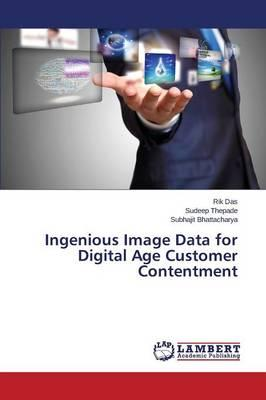 Ingenious Image Data for Digital Age Customer Contentment
