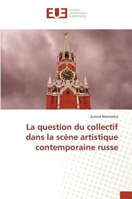 La Question du Collectif Dans la Scene Artistique Contemporaine Russe