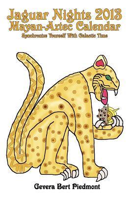 Jaguar Nights 2013 Mayan-Aztec Calendar