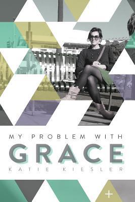My Problem With Grace