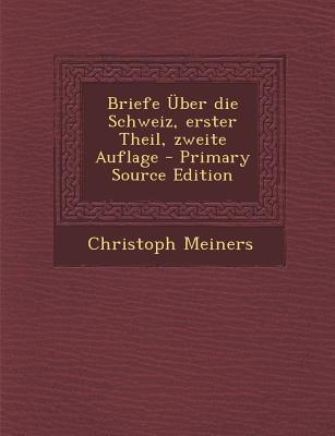 Briefe Uber Die Schweiz, Erster Theil, Zweite Auflage