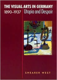 The Visual Arts in Germany, 1890-1937
