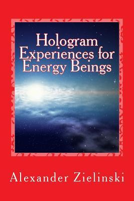 Hologram Experiences for Energy Beings