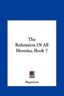 The Refutation of All Heresies, Book