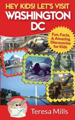 Hey Kids! Let's Visit Washington DC
