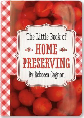 The Little Black Book of Home Preserving