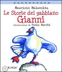 Le storie del gabbiano Gianni. Ediz. illustrata