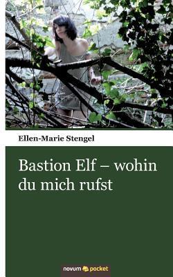 Bastion Elf - Wohin Du Mich Rufst