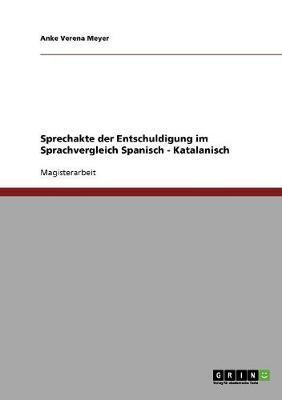 Sprechakte der Entschuldigung im Sprachvergleich Spanisch - Katalanisch