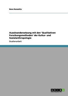 Auseinandersetzung  mit den 'Qualitativen Forschungsmethoden' der Kultur- und Sozialanthropologie