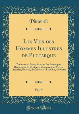 Les Vies des Hommes Illustres de Plutarque, Vol. 5